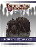 PFS #10-02: Bones of Biting Ants PF1